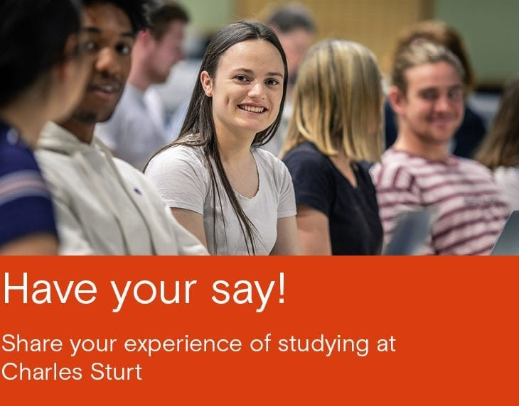 Have your say! Share your experience of studying at Charles Sturt